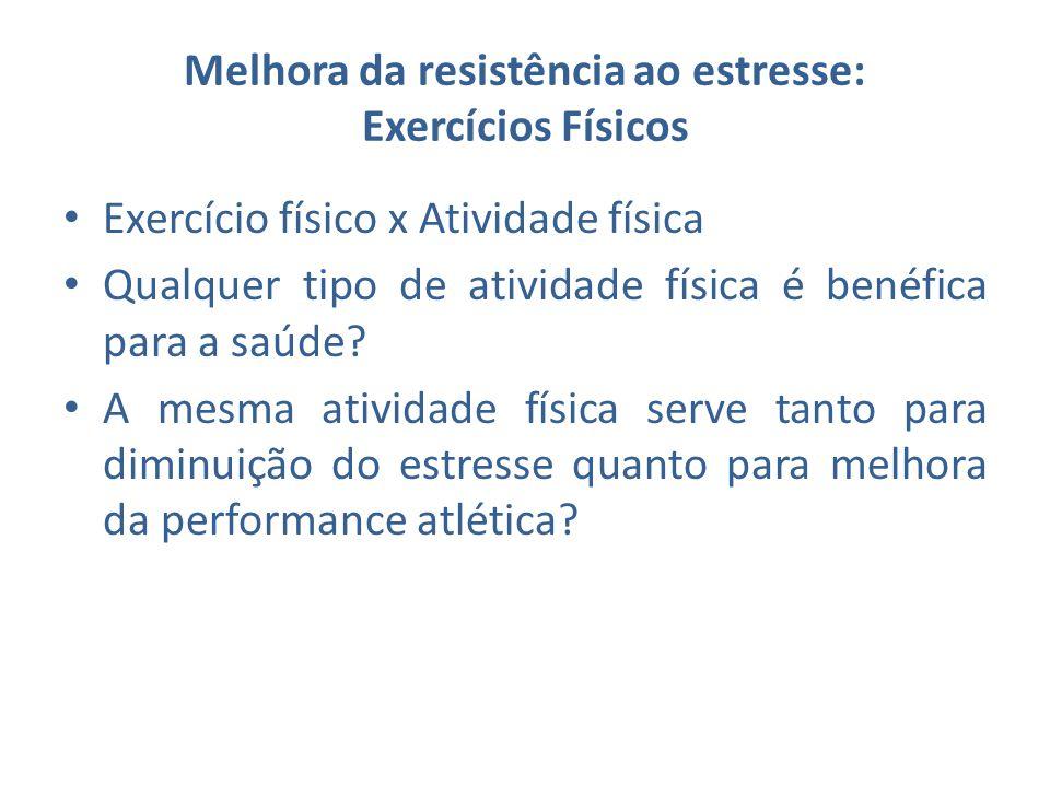 Melhora da resistência ao estresse: Exercícios Físicos