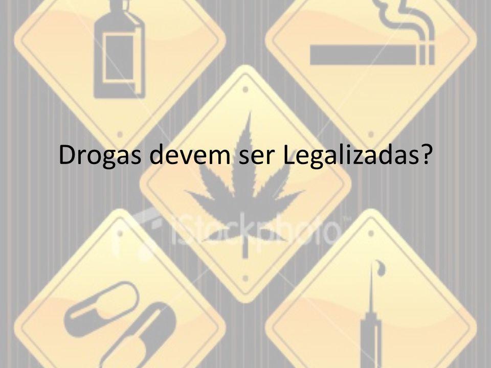 Drogas devem ser Legalizadas