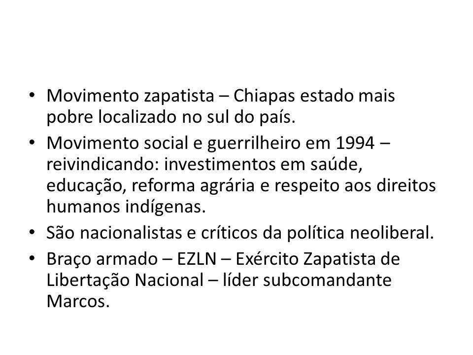Movimento zapatista – Chiapas estado mais pobre localizado no sul do país.