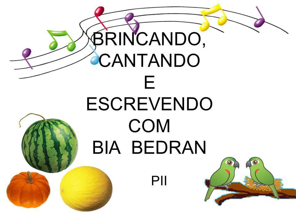 BRINCANDO, CANTANDO E ESCREVENDO COM BIA BEDRAN