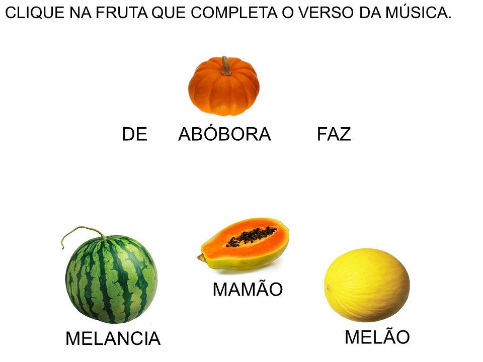 DE ABÓBORA FAZ MAMÃO MELANCIA MELÃO