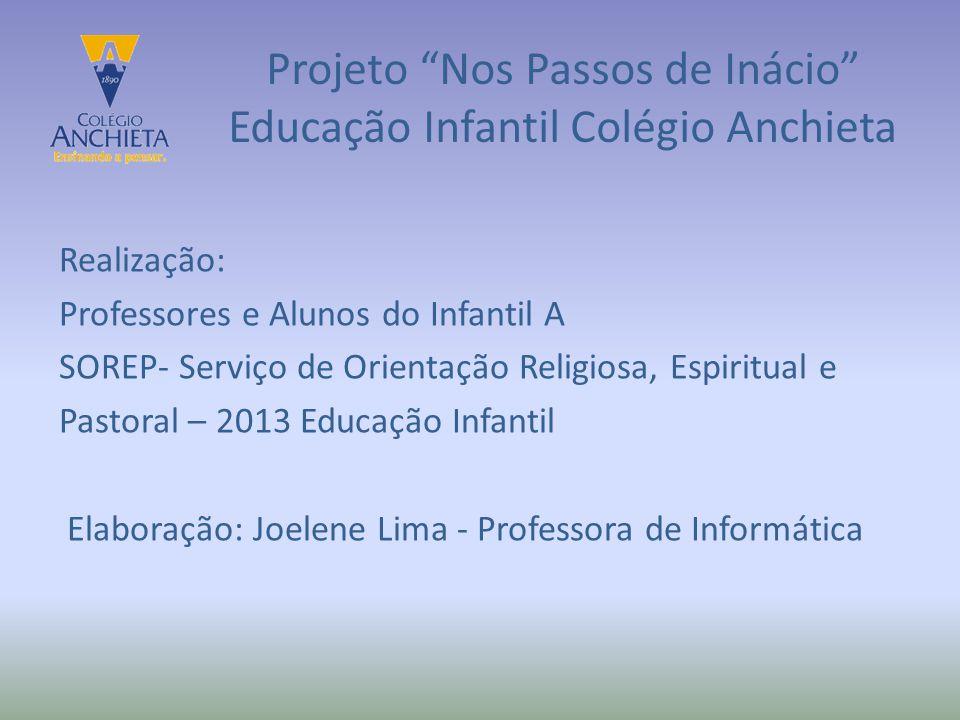 Projeto Nos Passos de Inácio Educação Infantil Colégio Anchieta
