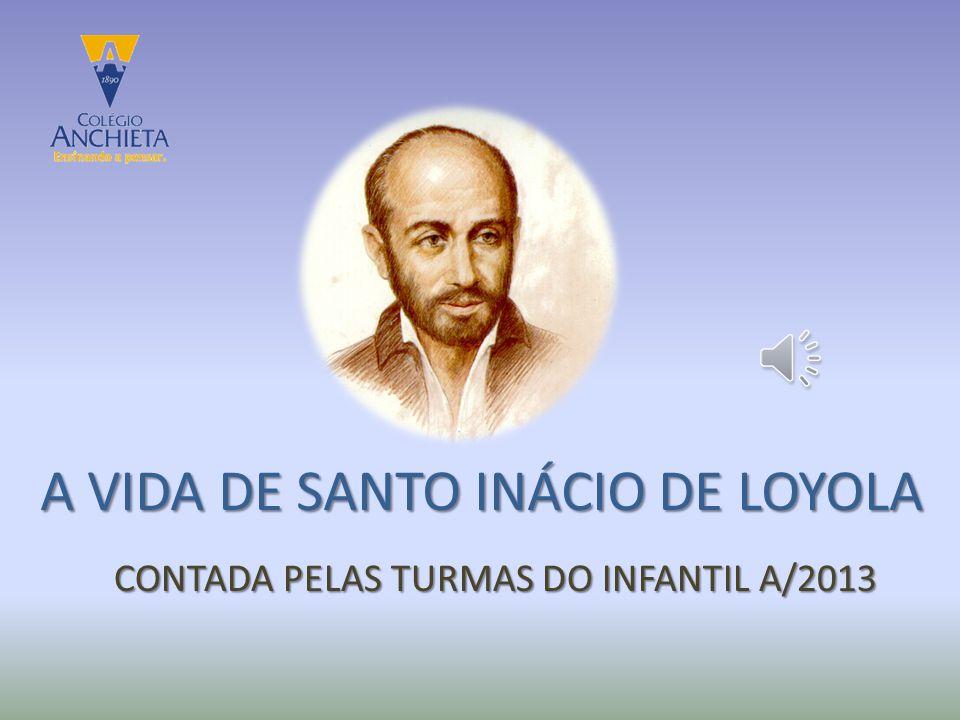 A VIDA DE SANTO INÁCIO DE LOYOLA