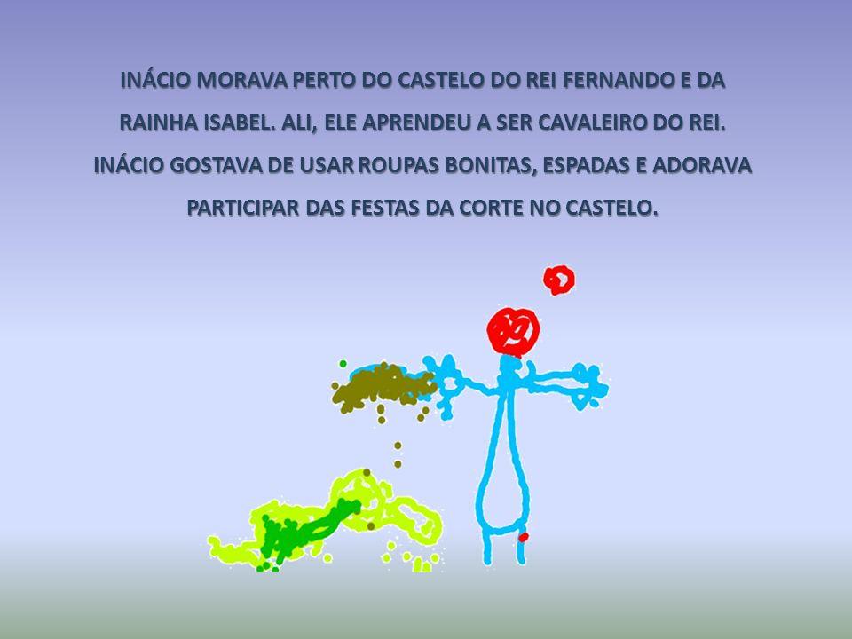 INÁCIO MORAVA PERTO DO CASTELO DO REI FERNANDO E DA RAINHA ISABEL