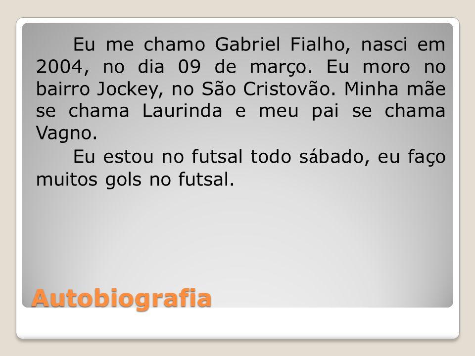 Eu me chamo Gabriel Fialho, nasci em 2004, no dia 09 de março