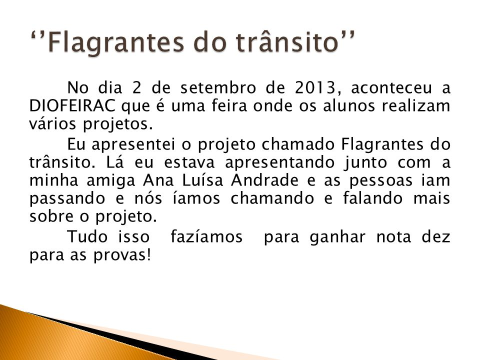 ''Flagrantes do trânsito''