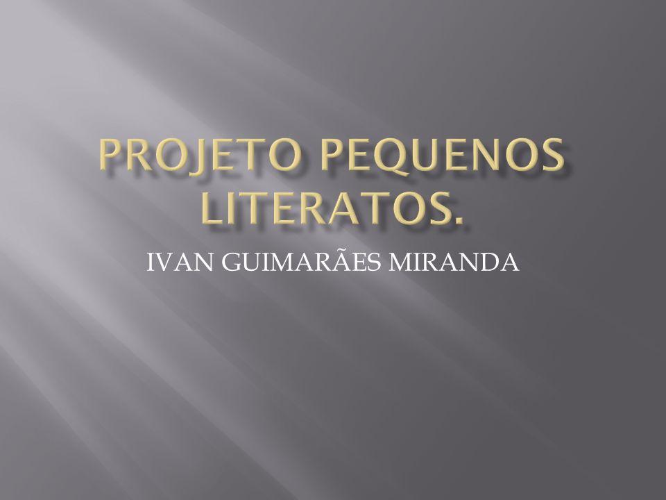 PROJETO PEQUENOS LITERATOS.
