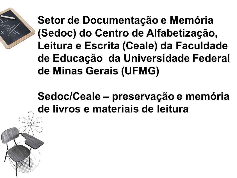 Setor de Documentação e Memória (Sedoc) do Centro de Alfabetização, Leitura e Escrita (Ceale) da Faculdade de Educação da Universidade Federal de Minas Gerais (UFMG)