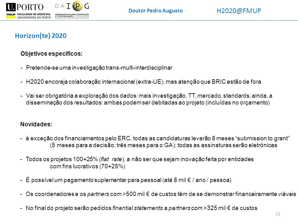 H2020@FMUP Horizon(te) 2020 Doutor Pedro Augusto