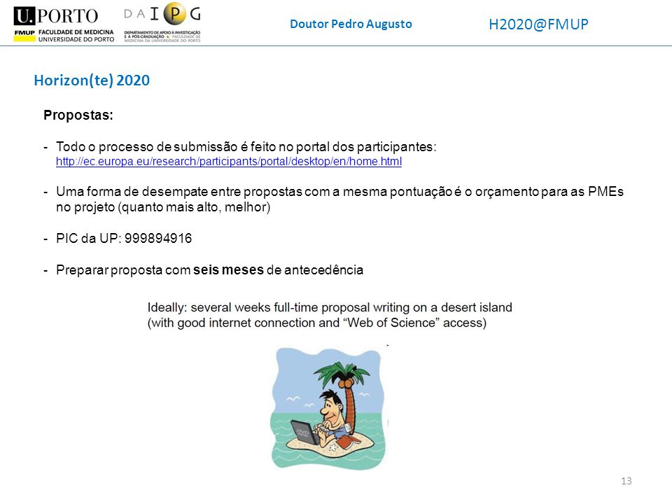 H2020@FMUP Horizon(te) 2020 Doutor Pedro Augusto Propostas: