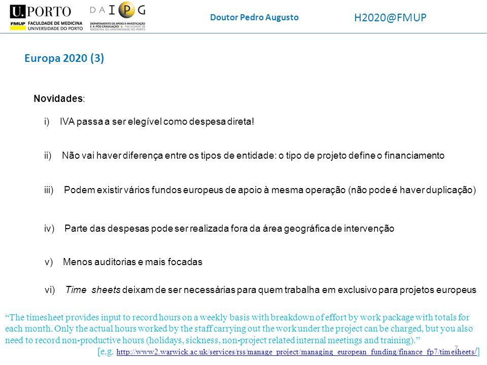 H2020@FMUP Europa 2020 (3) Doutor Pedro Augusto Novidades: