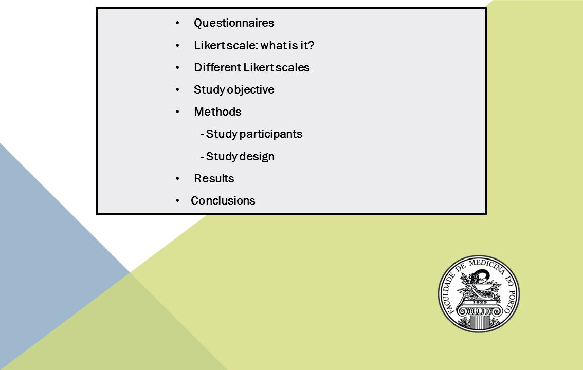 Questionnaires Likert scale: what is it Different Likert scales. Study objective. Methods. - Study participants.