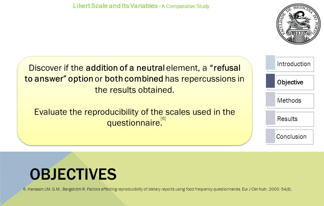 Evaluate the reproducibility of the scales used in the questionnaire.