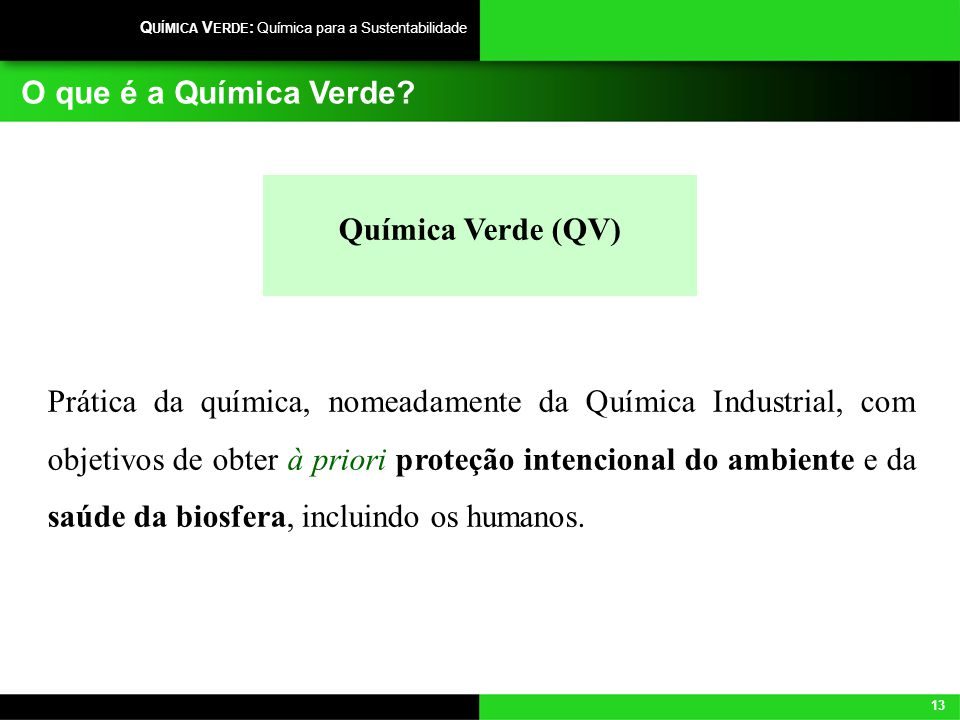 O que é a Química Verde Química Verde (QV)
