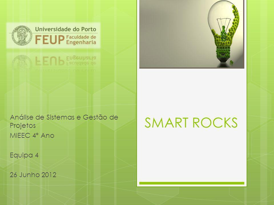 SMART ROCKS Análise de Sistemas e Gestão de Projetos MIEEC 4º Ano