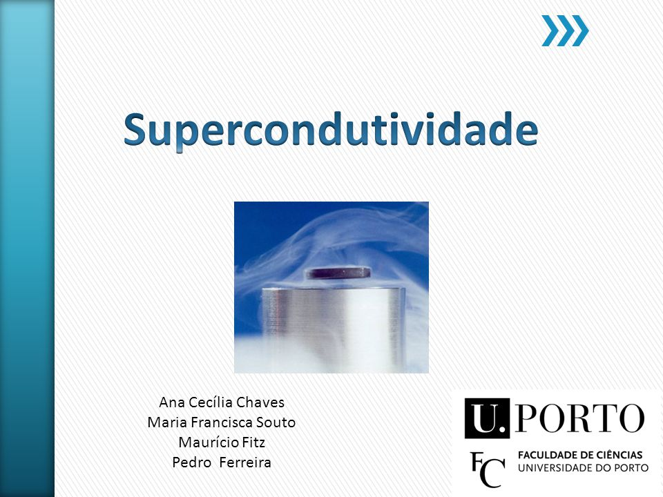 Supercondutividade Ana Cecília Chaves Maria Francisca Souto