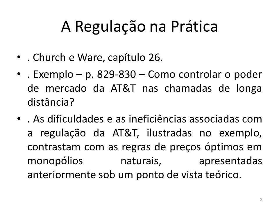 A Regulação na Prática . Church e Ware, capítulo 26.