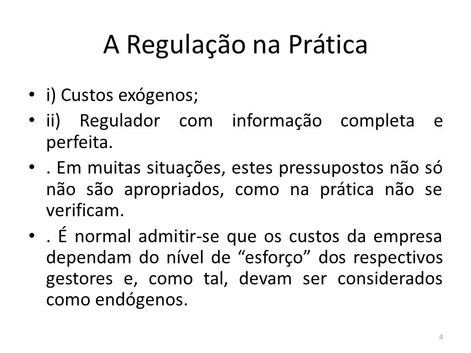 A Regulação na Prática i) Custos exógenos;