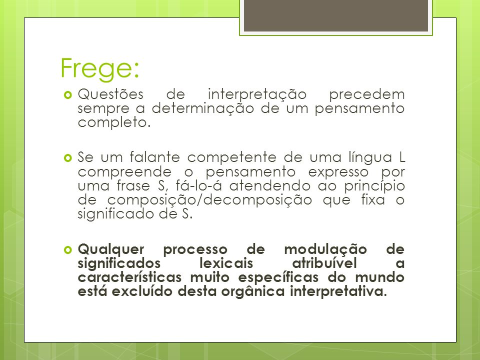 Frege: Questões de interpretação precedem sempre a determinação de um pensamento completo.