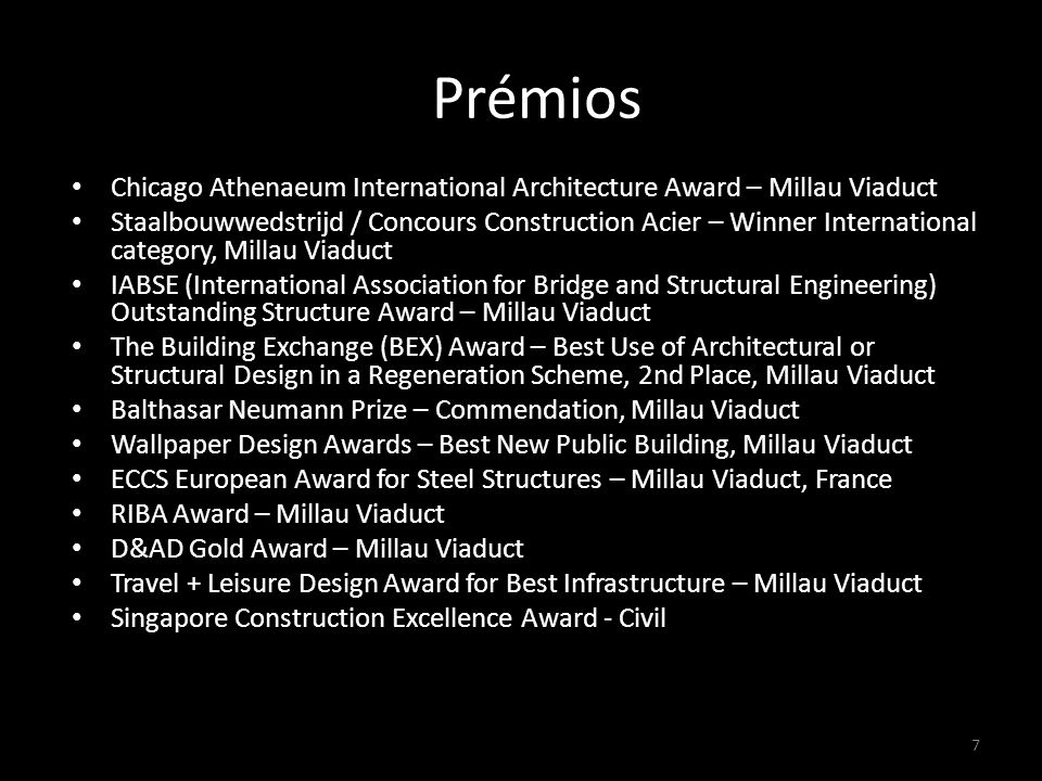 PPrémios Awards. Chicago Athenaeum International Architecture Award – Millau Viaduct.