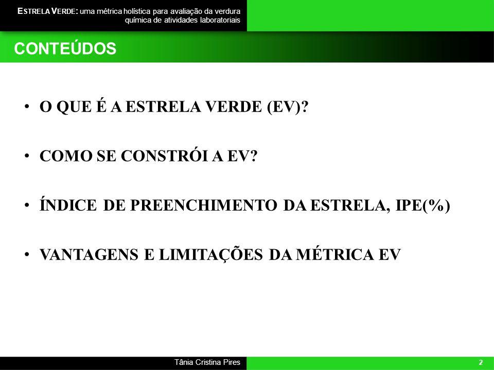 CONTEÚDOS O QUE É A ESTRELA VERDE (EV) COMO SE CONSTRÓI A EV ÍNDICE DE PREENCHIMENTO DA ESTRELA, IPE(%)