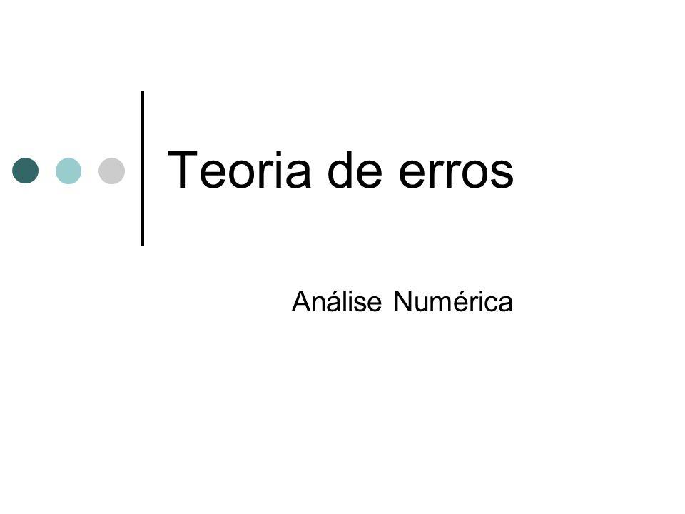 Teoria de erros Análise Numérica