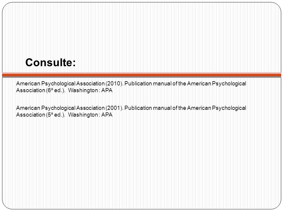 Consulte: American Psychological Association (2010). Publication manual of the American Psychological Association (6ª ed.). Washington : APA.