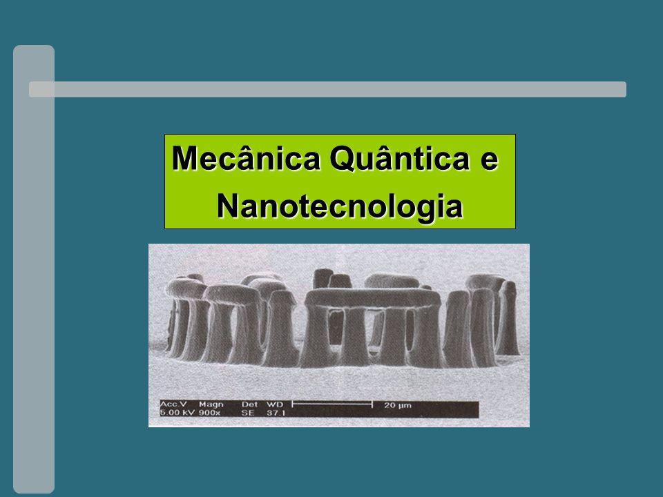 Mecânica Quântica e Nanotecnologia