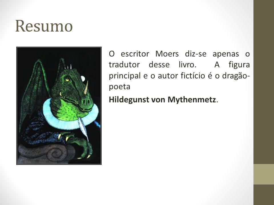 Resumo O escritor Moers diz-se apenas o tradutor desse livro.