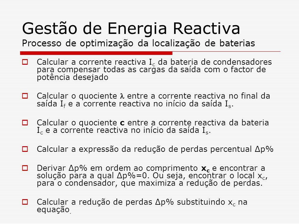 Gestão de Energia Reactiva Processo de optimização da localização de baterias