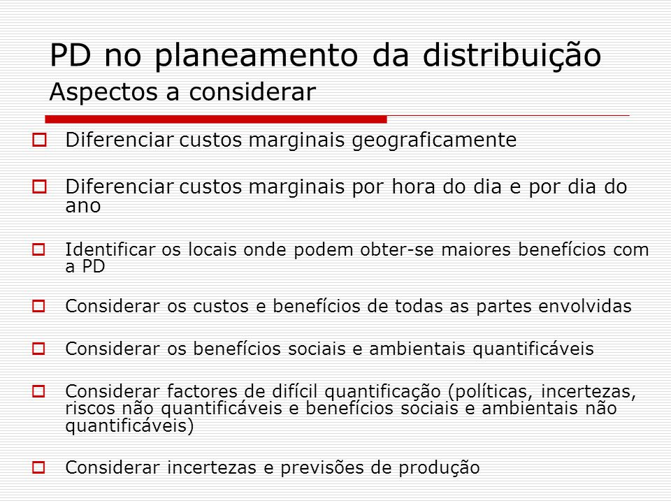 PD no planeamento da distribuição Aspectos a considerar