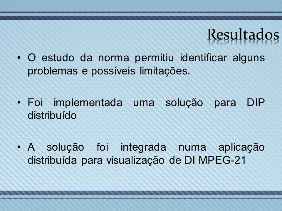 Resultados O estudo da norma permitiu identificar alguns problemas e possíveis limitações. Foi implementada uma solução para DIP distribuído.