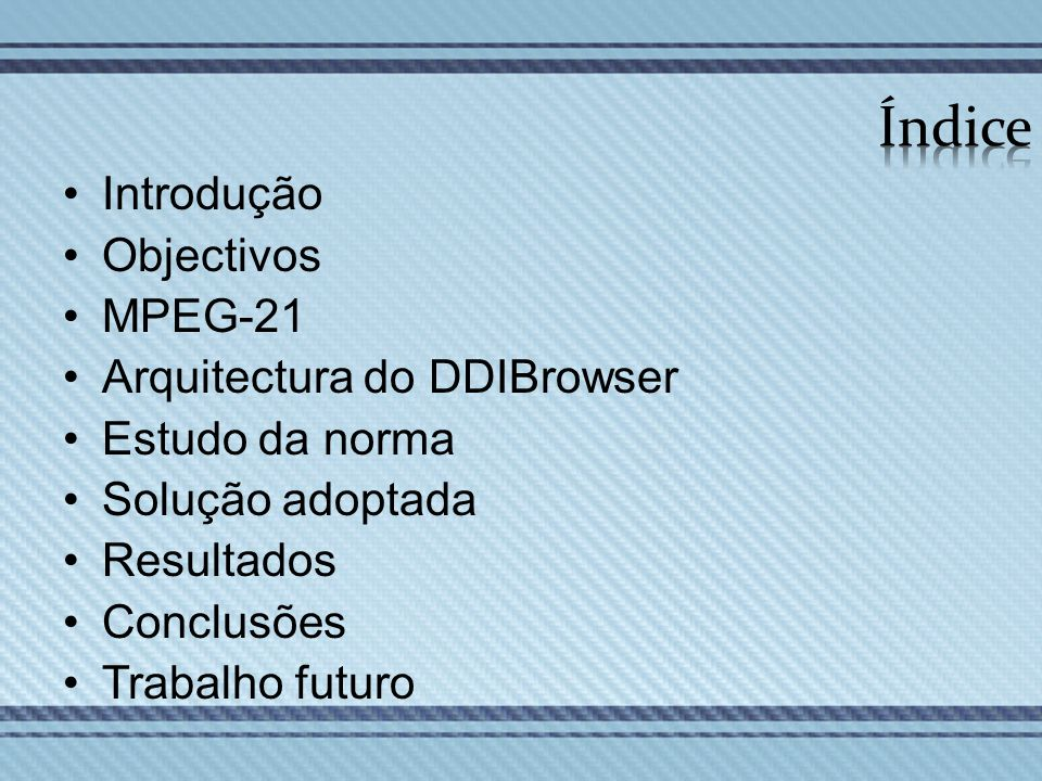Índice Introdução Objectivos MPEG-21 Arquitectura do DDIBrowser