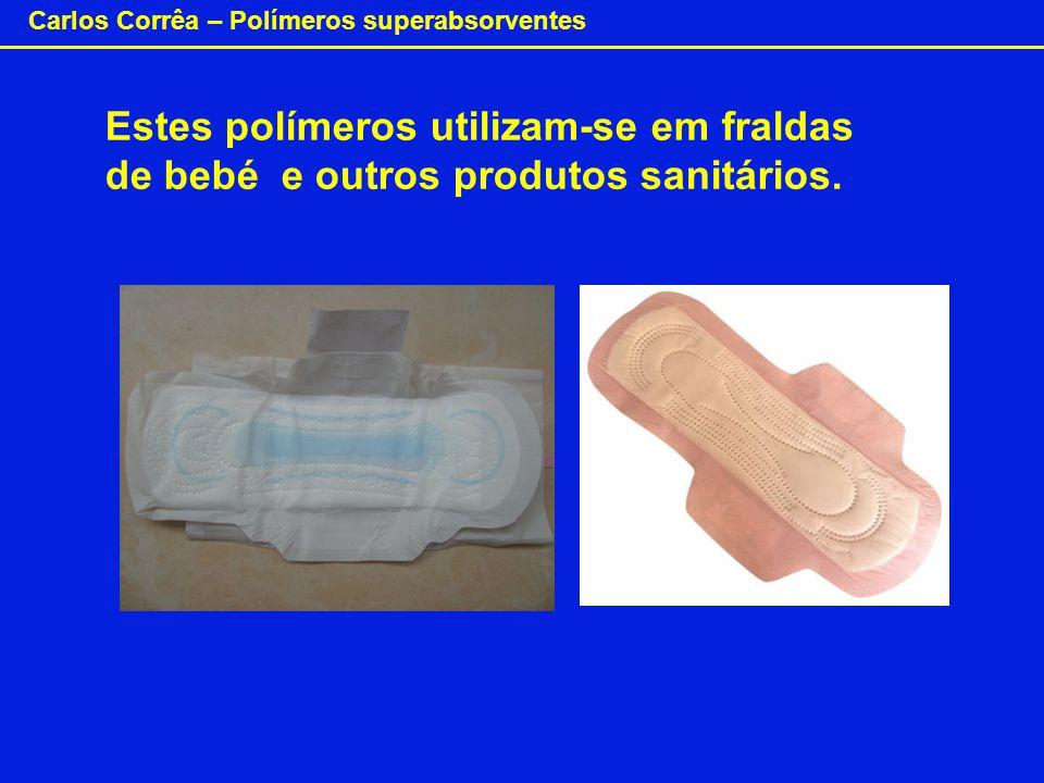 Estes polímeros utilizam-se em fraldas de bebé e outros produtos sanitários.