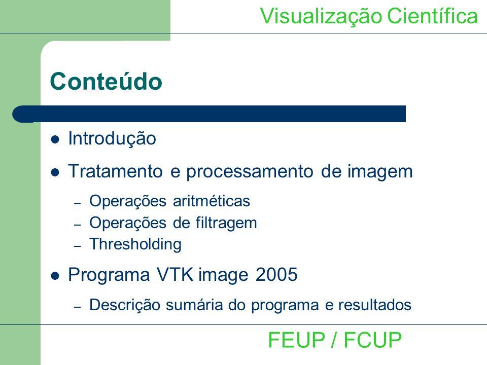 Conteúdo Visualização Científica FEUP / FCUP Introdução
