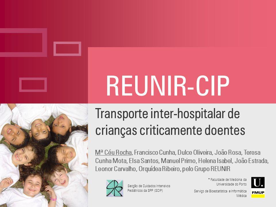 ç REUNIR-CIP. Transporte inter-hospitalar de crianças criticamente doentes.