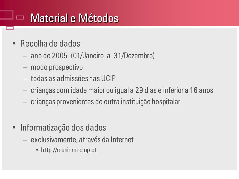 Material e Métodos ç Recolha de dados Informatização dos dados