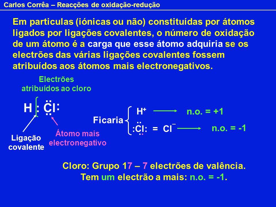 Em particulas (iónicas ou não) constituídas por átomos ligados por ligações covalentes, o número de oxidação de um átomo é a carga que esse átomo adquiria se os electrões das várias ligações covalentes fossem atribuídos aos átomos mais electronegativos.