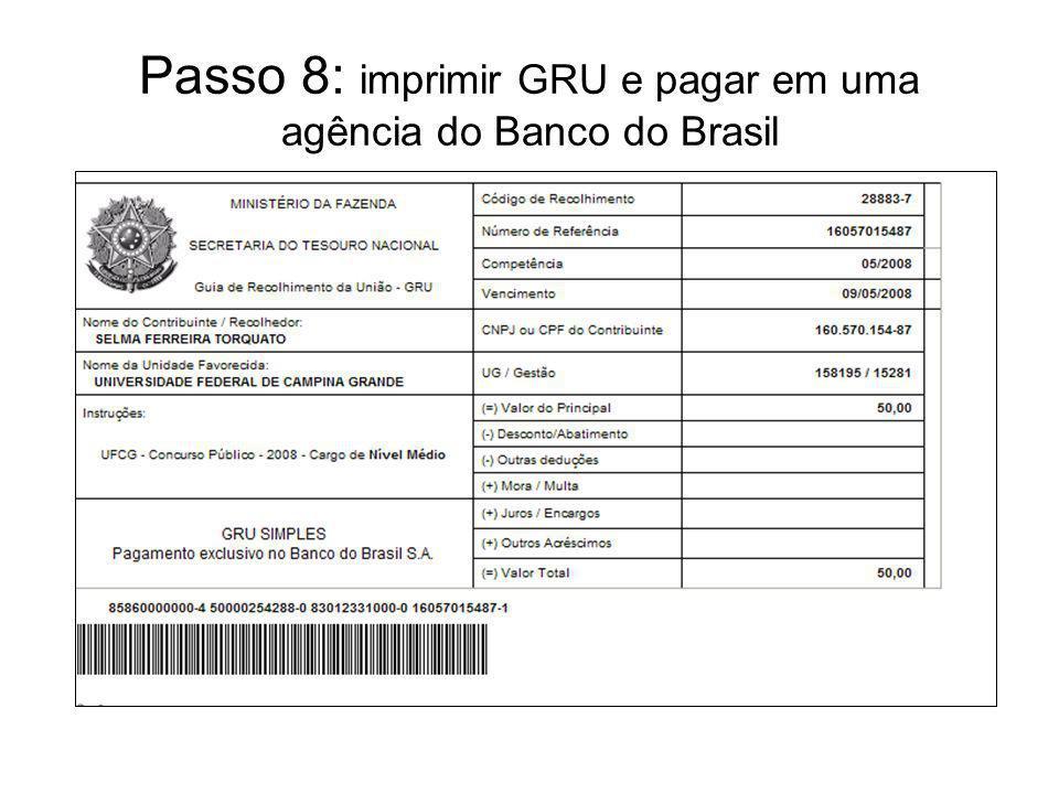 Passo 8: imprimir GRU e pagar em uma agência do Banco do Brasil