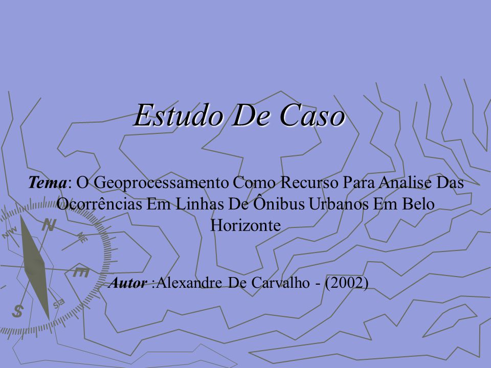 Estudo De Caso Tema: O Geoprocessamento Como Recurso Para Analise Das