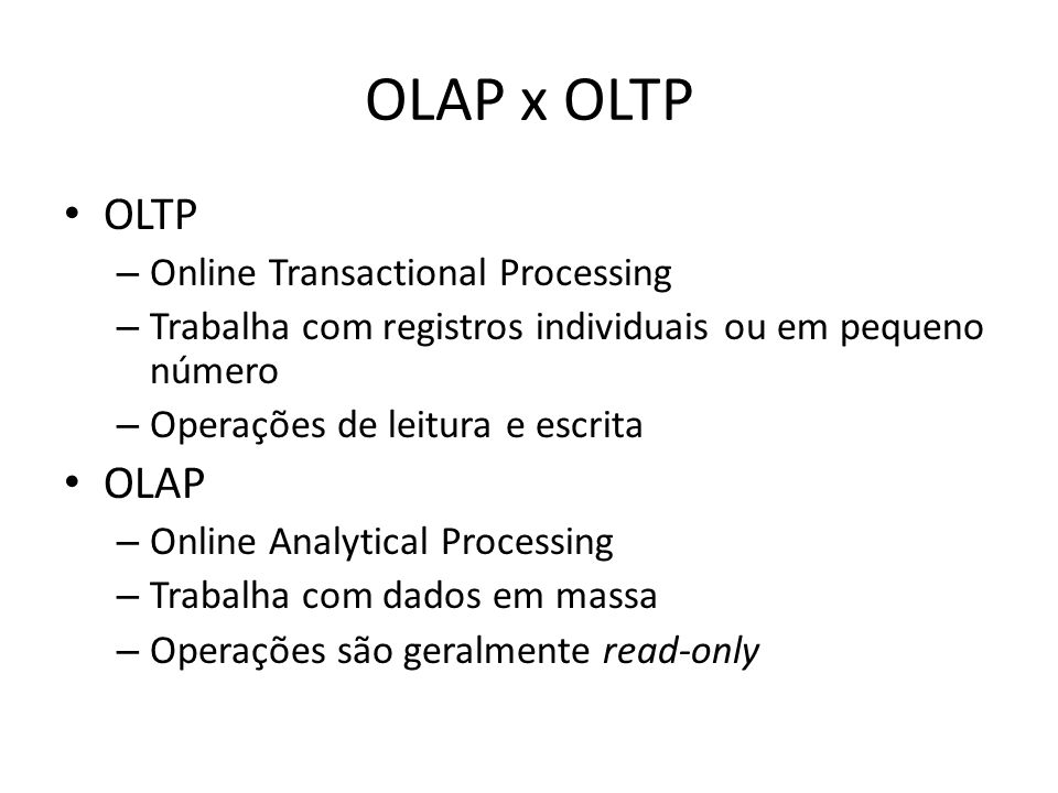OLAP x OLTP OLTP OLAP Online Transactional Processing