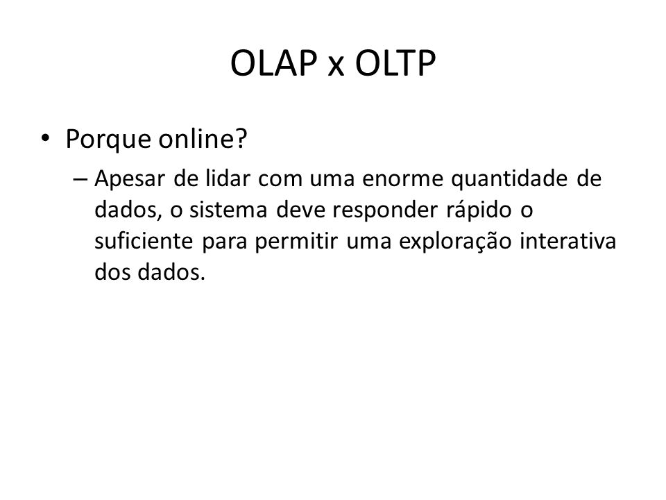OLAP x OLTP Porque online