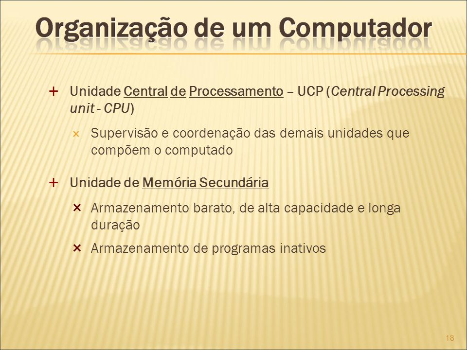 Unidade Central de Processamento – UCP (Central Processing unit - CPU)