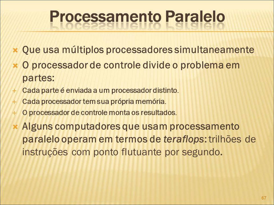 Que usa múltiplos processadores simultaneamente