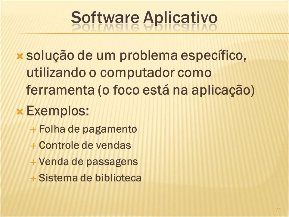 solução de um problema específico, utilizando o computador como ferramenta (o foco está na aplicação)