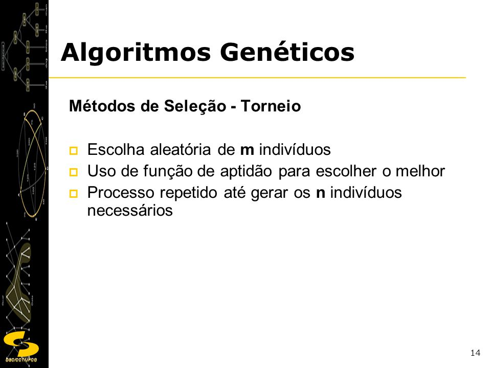 Algoritmos Genéticos Métodos de Seleção - Torneio