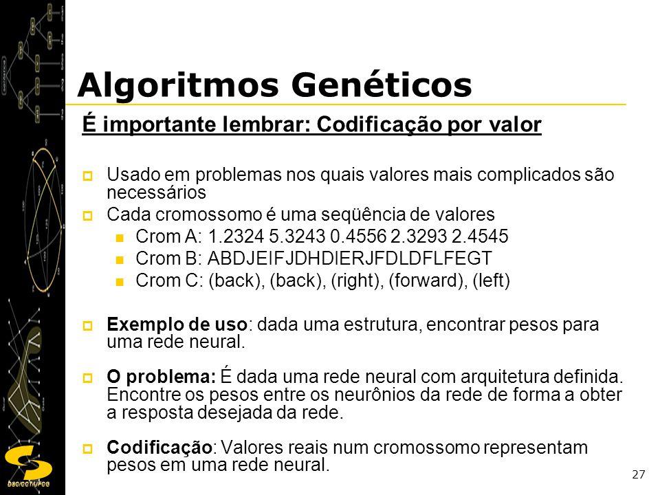 Algoritmos Genéticos É importante lembrar: Codificação por valor