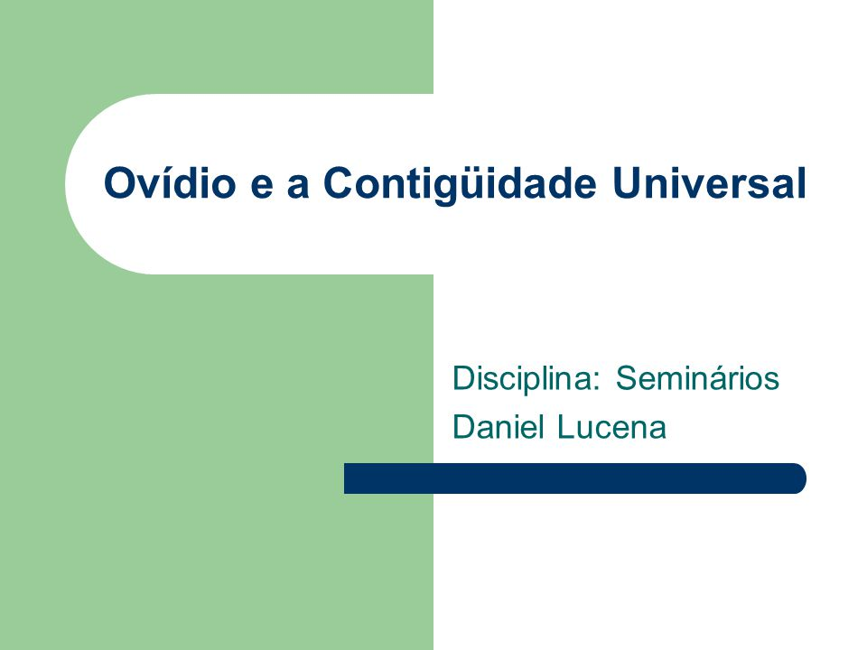 Ovídio e a Contigüidade Universal