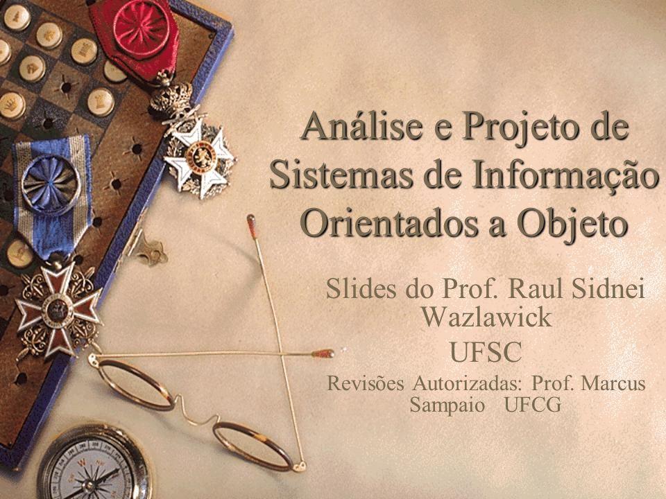 Análise e Projeto de Sistemas de Informação Orientados a Objeto