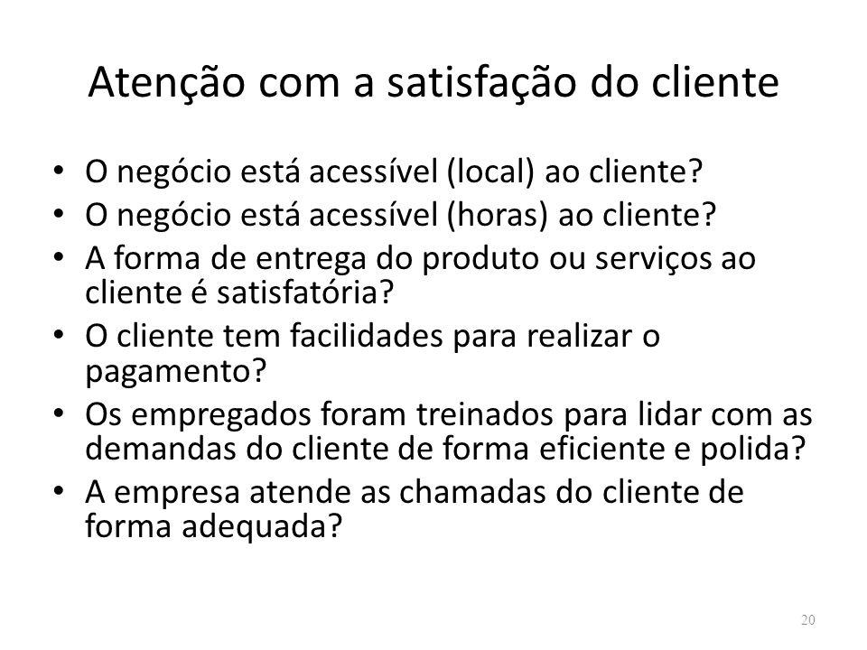 Atenção com a satisfação do cliente